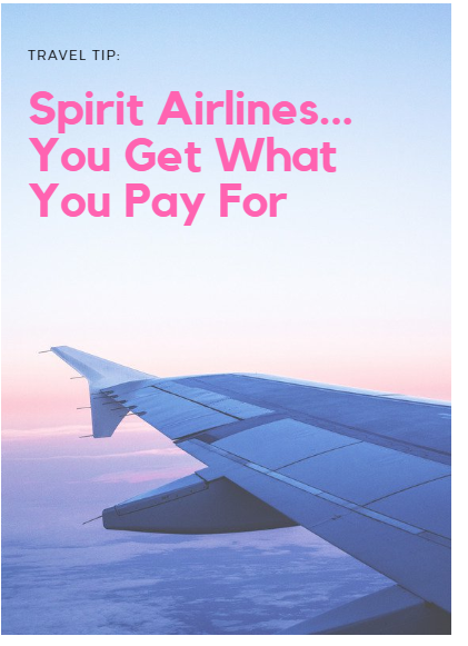 You Get What Your Pay For… SpiritAirlines