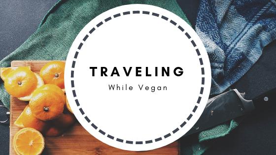 Vegan While Traveling